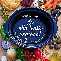 La olla lenta regional 78 recetas de cocina tradicional for Cocina tradicional espanola