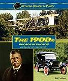 The 1900s Decade in Photos, Jim Corrigan, 0766031292