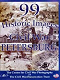 99 Historic Images of Civil War Petersburg, Garry E. Adelman and John J. Richter, 0978550854
