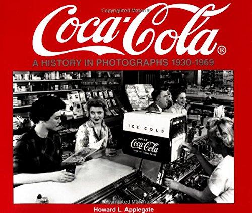 - Coca-Cola: A History in Photographs, 1930-1969 (Iconografix Photo Archive Series)