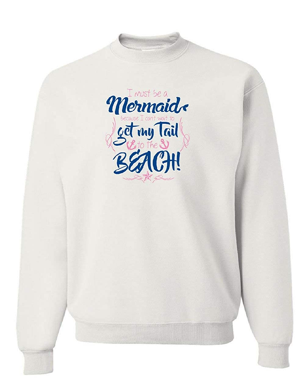 I Must Be a Mermaid Sweatshirt Beach Tourism Funny Summer Vacation Sweater