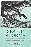 Sea of Storms: A History of Hurricanes in the Greater Caribbean from Columbus to Katrina (The Lawrence Stone Lectures)