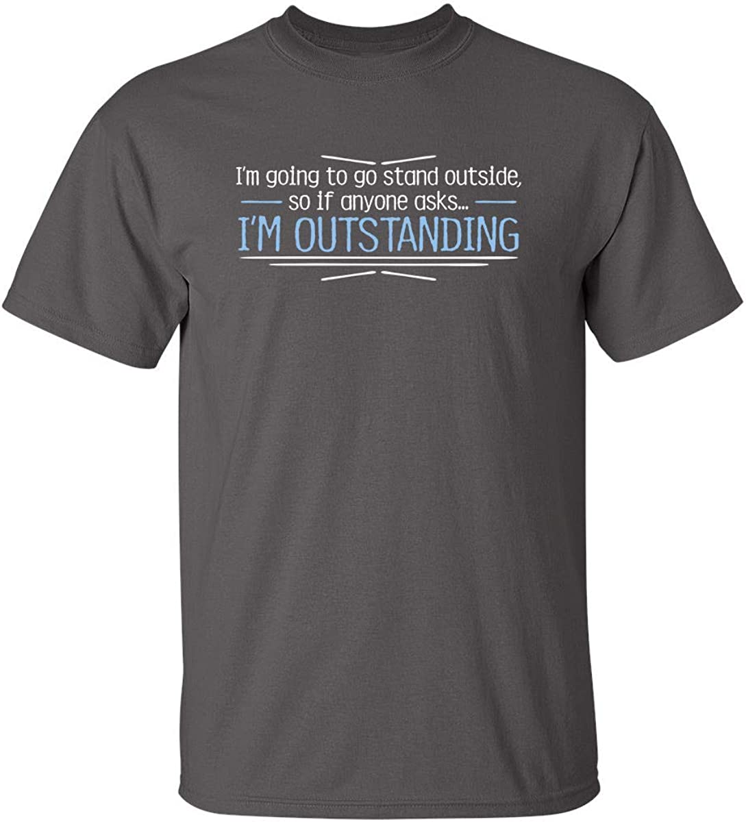 I'm Outstanding Graphic Novelty Sarcastic Funny T Shirt