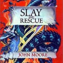 Slay and Rescue Audiobook by John Moore Narrated by Jake Lewis
