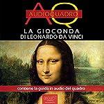 La Gioconda di Leonardo Da Vinci [The Mona Lisa by Leonardo Da Vinci]: Audioquadro [Audio-Painting] | Viola Bianchetti