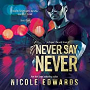 Never Say Never: A Sniper 1 Security Novel: Sniper 1 Security, Book 2 | Nicole Edwards