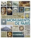 Secrets et curiosités des monuments de Paris