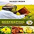 Beekeeping: A Beginners Guide To Beekeeping