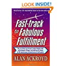 Fast-track to Fabulous Fulfillment: The art of living your dreams; positive thinking tools & techniques of happy, successful men & women, for life improvement, personal success and self mastery