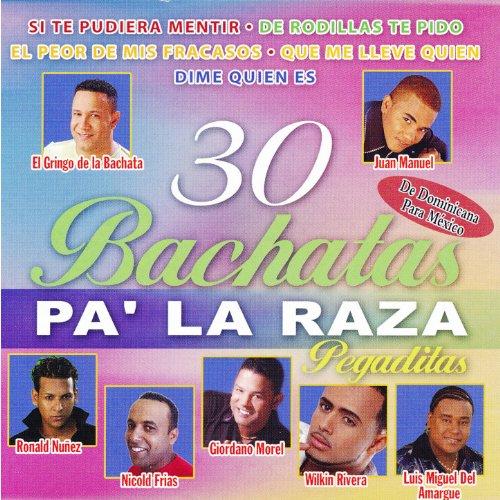 ... 30 Bachatas Pa la Raza Pegaditas