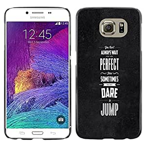 TECHCASE**Cubierta de la caja de protección la piel dura para el ** Samsung Galaxy S6 SM-G920 ** Black Grey Dare Inspiring Message Perfect