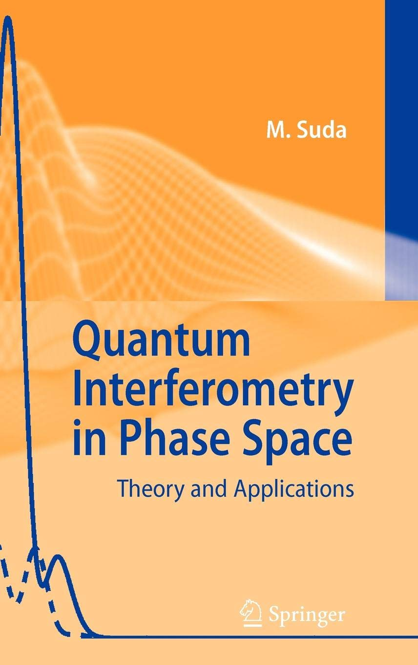 Quantum Interferometry In Phase Space  Theory And Applications