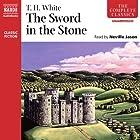 The Sword in the Stone Hörbuch von T. H. White Gesprochen von: Neville Jason