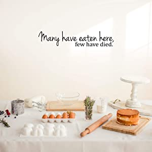 "Many Have Eaten Here. Few Have Died Cute and Funny Kitchen Vinyl Wall Decal Sticker Art Decor (6"" X 30"")"