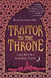 Traitor to the Throne (Rebel of the Sands Trilogy)