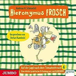 Auf der Suche nach dem Tomatenfrosch / Eine höchstpraktische Erfindung mit viel KAWUMM (Hieronymus Frosch)