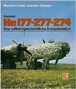 Heinkel He 177-277-274: Eine luftfahrtgeschichtliche