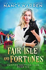 Fair Isle and Fortunes: A Paranormal Cozy Mystery (Vampire Knitting Club Book 6) Kindle Edition