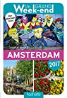 Un Grand Week-End à Amsterdam 2017 par Guide Un Grand Week-end