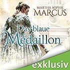 Das blaue Medaillon Hörbuch von Martha Sophie Marcus Gesprochen von: Bettina Storm