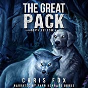 The Great Pack: Deathless, Book 4 | Chris Fox