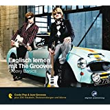 Englisch lernen mit The Grooves: Groovy Basics.Coole Pop & Jazz Grooves / Audio-CD mit Booklet
