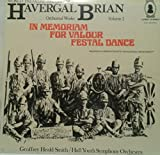 HAVERGAL BRIAN - ORCHESTRAL WORKS: VOLUME 2 [WORLD PREMIERE RECORDINGS] ~ IN MEMORIAM (1910) ~ FOR VALOUR (1902-06) ~ FESTIVAL DANCE (1908) ~ CAMEO CLASSICS GOCLP 9012 - not in the original factory shrink wrap