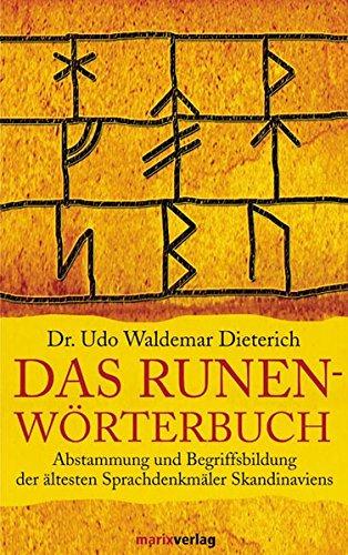 Das Runen-Wörterbuch: Abstammung und Begriffsbildung der ältesten Sprachdenkmäler Skandinaviens
