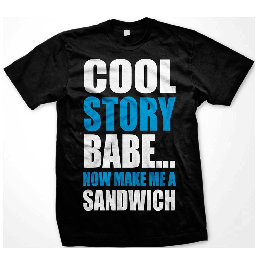 Amazon.com: Cool Story Babe - Now Make ME A Sandwich Funny Jersey - Men's  Tee Shirt T-Shirt: Clothing