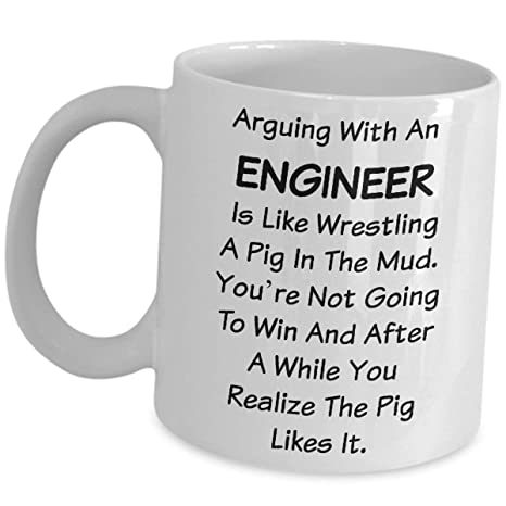 Engineering Gifts Mug Funny Arguing Engineer Coffee An Is With N80wvmn