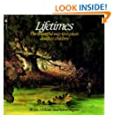 Lifetimes: The Beautiful Way To Explain Death To Children (Turtleback School & Library Binding Edition)
