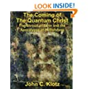 The Coming of the Quantum Christ: The Shroud of Turin and the Apocalypse of Selfishess