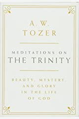 Meditations on the Trinity: Beauty, Mystery, and Glory in the Life of God Bonded Leather