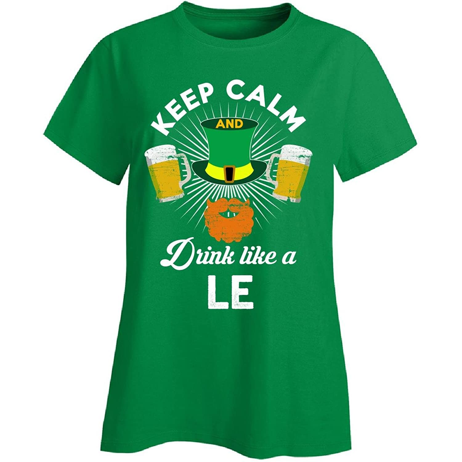 St Patricks Day Keep Calm Drink Like A Le Irish - Ladies T-shirt