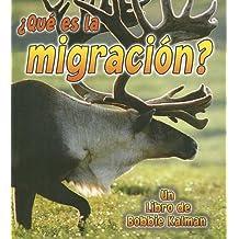Que Es La Migracion? (La Ciencia de los Seres Vivos / The Science of Living Things) (Spanish Edition)