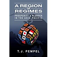 A Region of Regimes: Prosperity and Plunder in the Asia-Pacific