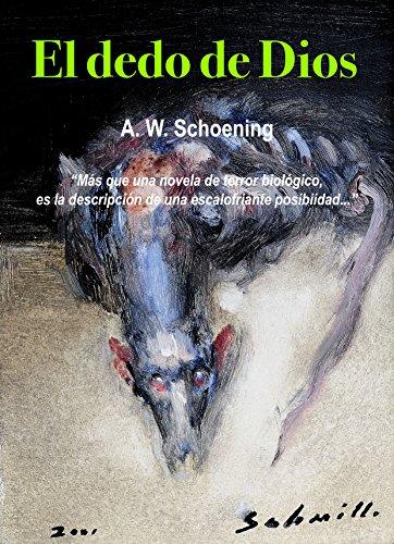 El dedo de Dios (Spanish Edition) by [Schoening, A. W.]
