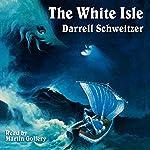 The White Isle | Darrell Schweitzer