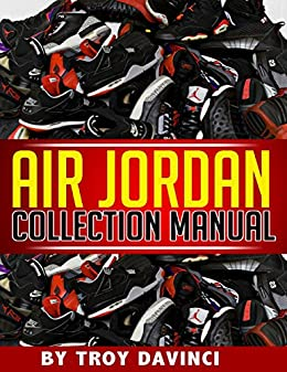 Amazon air jordan collection manual ebook troy davinci kindle air jordan collection manual by davinci troy fandeluxe Images