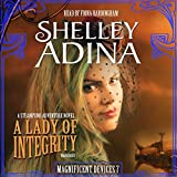A Lady of Integrity: A Steampunk Adventure Novel  (Magnificent Devices Series, Book 7)