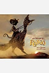 The Ballad of Rango: The Art & Making of an Outlaw Film Hardcover