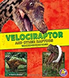 Velociraptor and Other Raptors: The Need-to-Know Facts (Dinosaur Fact Dig)