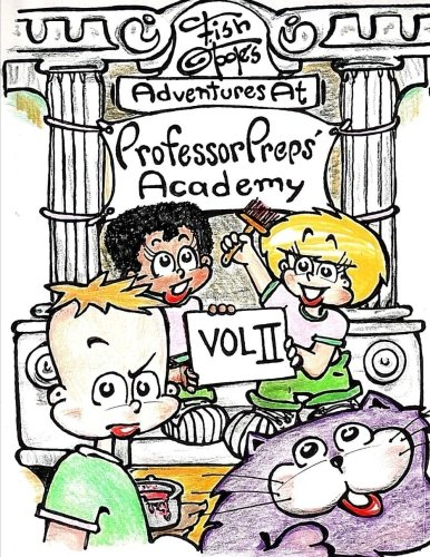 Fish O'Toole's Adventures at Professor Preps' Academy Volume II (Volume 2) PDF
