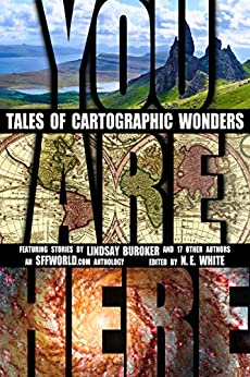 You Are Here: Tales of Cartographic Wonders by [Buroker, Lindsay, LaPier, Jason, Ashley, Charlotte, Ljubuncic, Igor, Ausema, Daniel J., Geiger, Wilson, Coe, Kate, Shannon, Adam R., Neil James Hudson, Jez Patterson, P.J. Richards, Alec Hutson, Lee Blevins, Christopher Walker, Robert A. Francis, Lynn Rushlau, Joseph A. Lopez]