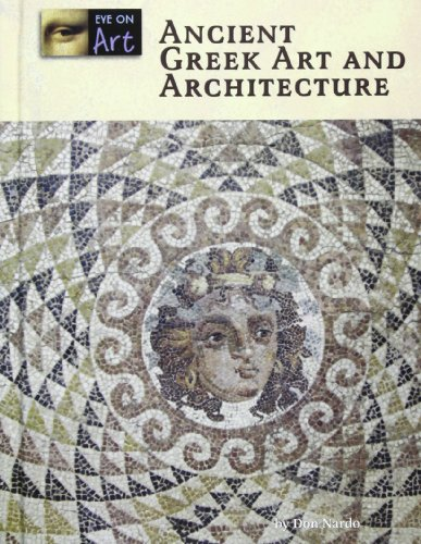 Ancient Greek Art and Architecture (Eye on Art) (The Art And Architecture Of Ancient Greece)