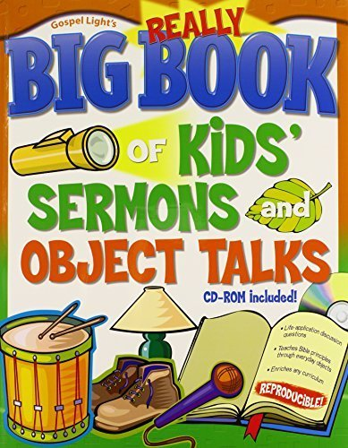 Really Big Book of Kids Sermons and Object Talks: 156 topics/sermons for kids with questions to discuss, extras for older kids, reproducible CD-ROM; also available digitally (Big Books) by Gospel Light (2004) Paperback