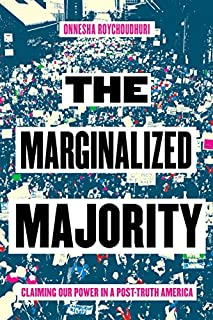 Book Cover: The Marginalized Majority: Claiming Our Power in a Post-Truth America