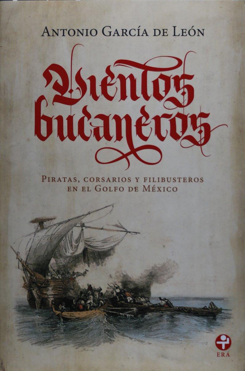 Download Vientos bucaneros. Piratas, corsarios y filibusteros en el Golfo de Mexico (Spanish Edition) ebook