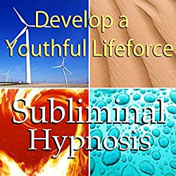 Deveop a Youthful Lifeforce Subliminal Affirmations