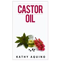 Castor Oil: How To Grow Longer Hair, Get Rid Of Scars, Remove Wrinkles, And Other Health And Beauty Recipes (Homemade Body Care Book 4)